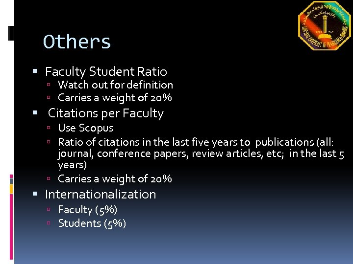 Others Faculty Student Ratio Watch out for definition Carries a weight of 20% Citations