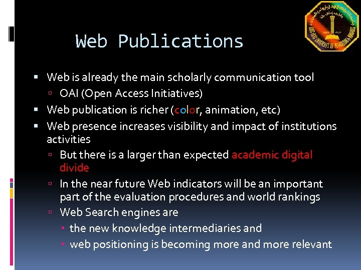 Web Publications Web is already the main scholarly communication tool OAI (Open Access Initiatives)