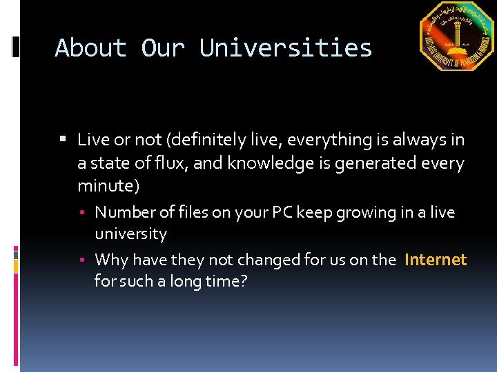 About Our Universities Live or not (definitely live, everything is always in a state