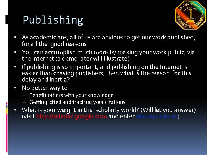 Publishing • As academicians, all of us are anxious to get our work published,