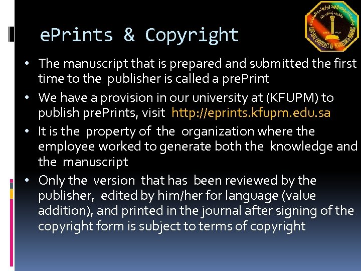 e. Prints & Copyright • The manuscript that is prepared and submitted the first