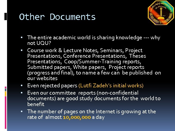 Other Documents • The entire academic world is sharing knowledge --- why not UQU?