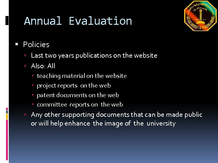 Annual Evaluation Policies Last two years publications on the website Also: All teaching material