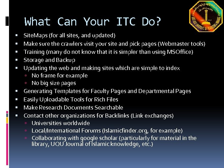 What Can Your ITC Do? Site. Maps (for all sites, and updated) Make sure