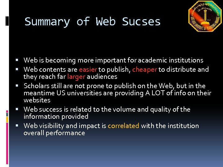 Summary of Web Sucses Web is becoming more important for academic institutions Web contents