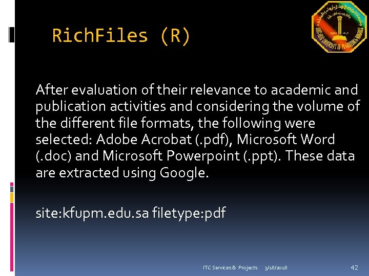 Rich. Files (R) After evaluation of their relevance to academic and publication activities and