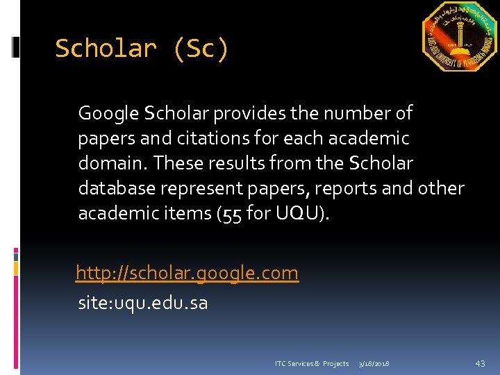 Scholar (Sc) Google Scholar provides the number of papers and citations for each academic