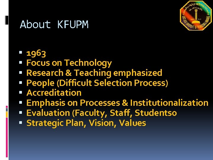 About KFUPM 1963 Focus on Technology Research & Teaching emphasized People (Difficult Selection Process)