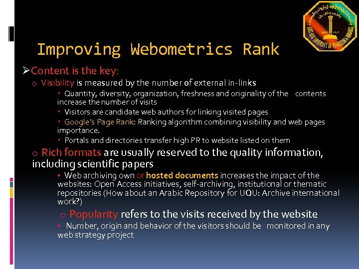 Improving Webometrics Rank ØContent is the key: o Visibility is measured by the number