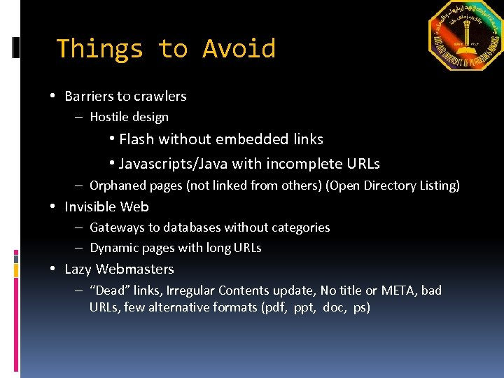 Things to Avoid • Barriers to crawlers – Hostile design • Flash without embedded