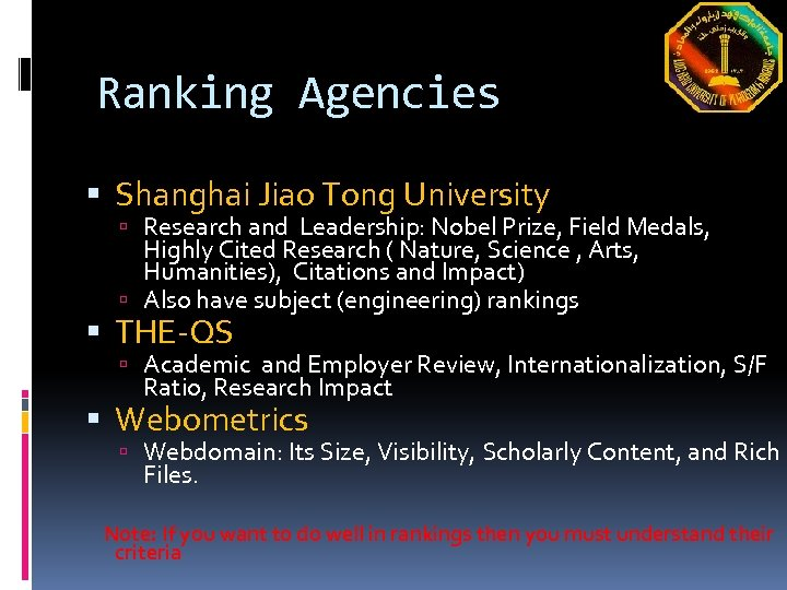 Ranking Agencies Shanghai Jiao Tong University Research and Leadership: Nobel Prize, Field Medals, Highly