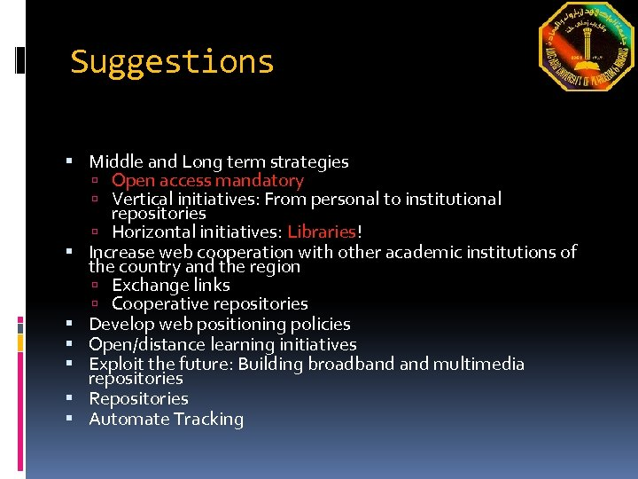 Suggestions Middle and Long term strategies Open access mandatory Vertical initiatives: From personal to