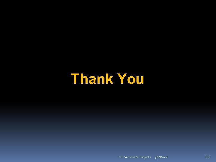 Thank You ITC Services & Projects 3/18/2018 83