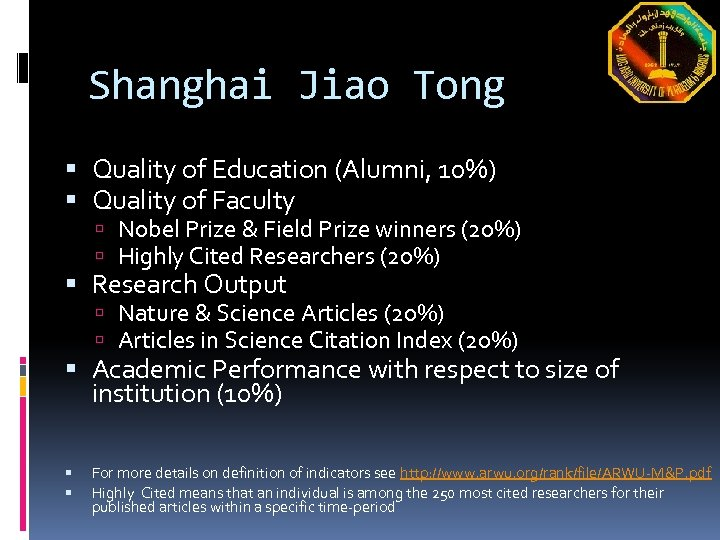 Shanghai Jiao Tong Quality of Education (Alumni, 10%) Quality of Faculty Nobel Prize &