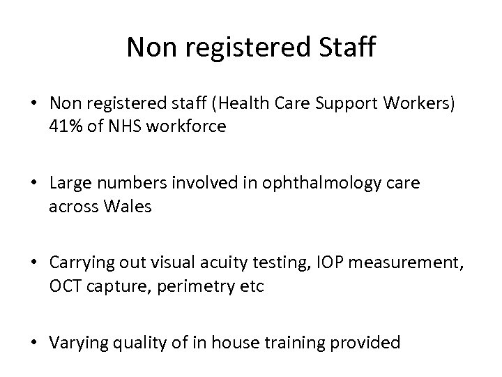 Non registered Staff • Non registered staff (Health Care Support Workers) 41% of NHS