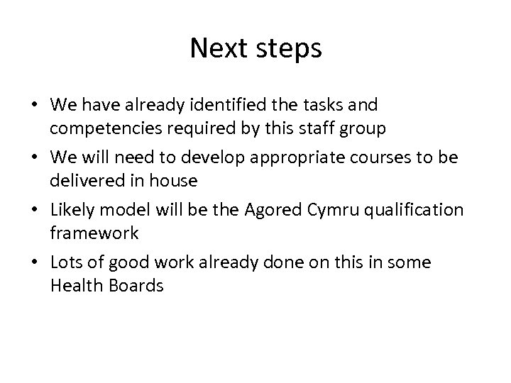 Next steps • We have already identified the tasks and competencies required by this
