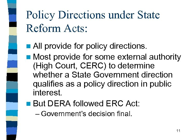 Policy Directions under State Reform Acts: n All provide for policy directions. n Most