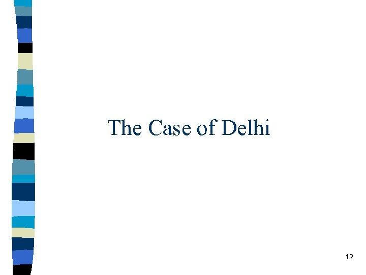 The Case of Delhi 12