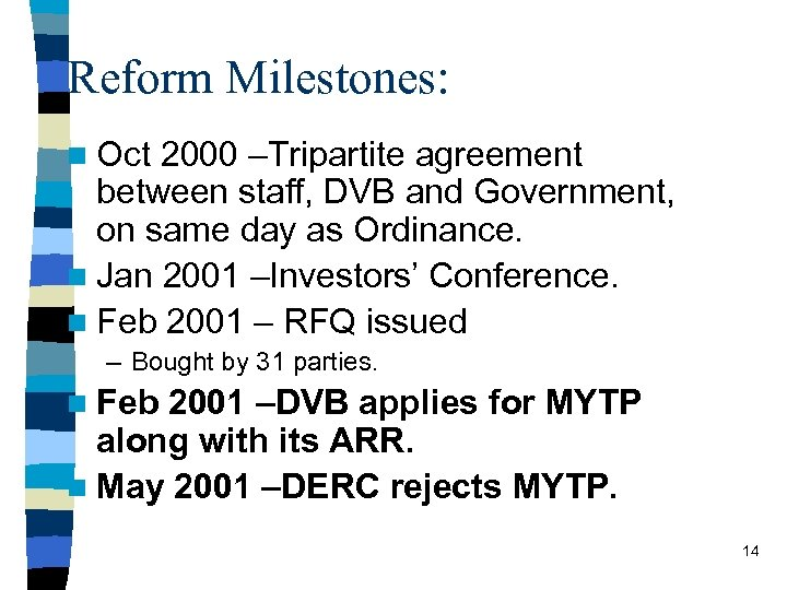 Reform Milestones: n Oct 2000 –Tripartite agreement between staff, DVB and Government, on same