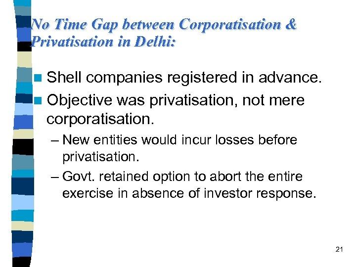 No Time Gap between Corporatisation & Privatisation in Delhi: n Shell companies registered in