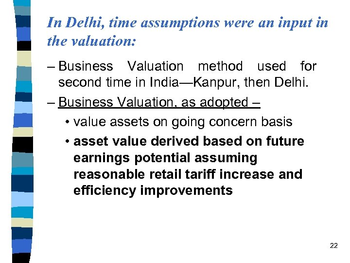 In Delhi, time assumptions were an input in the valuation: – Business Valuation method