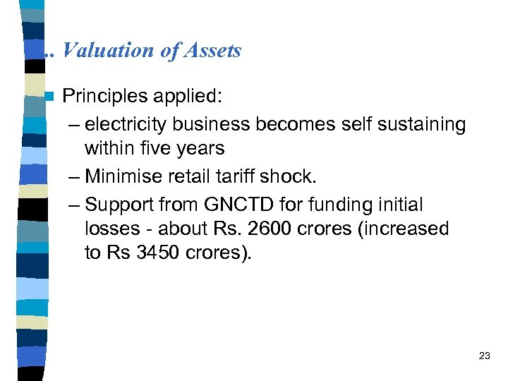 . . . Valuation of Assets n Principles applied: – electricity business becomes self