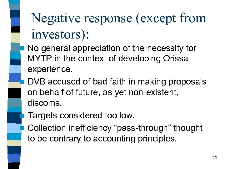Negative response (except from investors): No general appreciation of the necessity for MYTP in