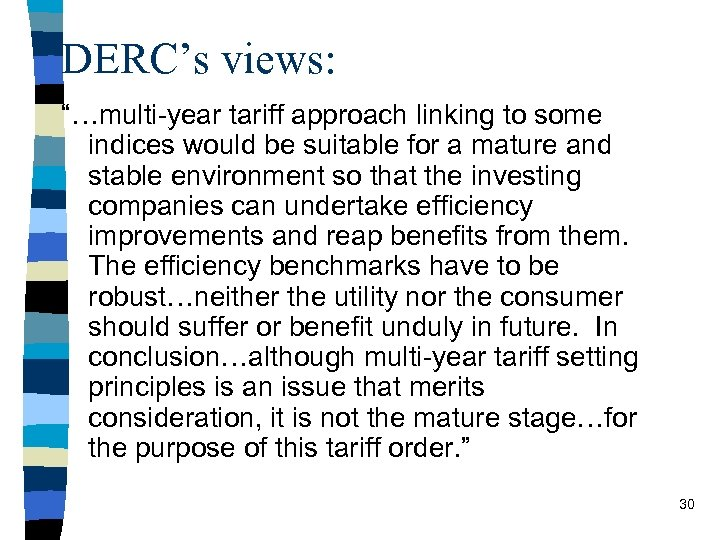 """DERC's views: """"…multi-year tariff approach linking to some indices would be suitable for a"""