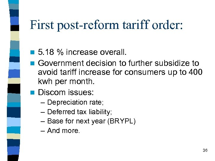 First post-reform tariff order: 5. 18 % increase overall. n Government decision to further