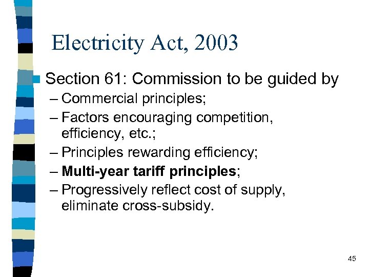 Electricity Act, 2003 n Section 61: Commission to be guided by – Commercial principles;