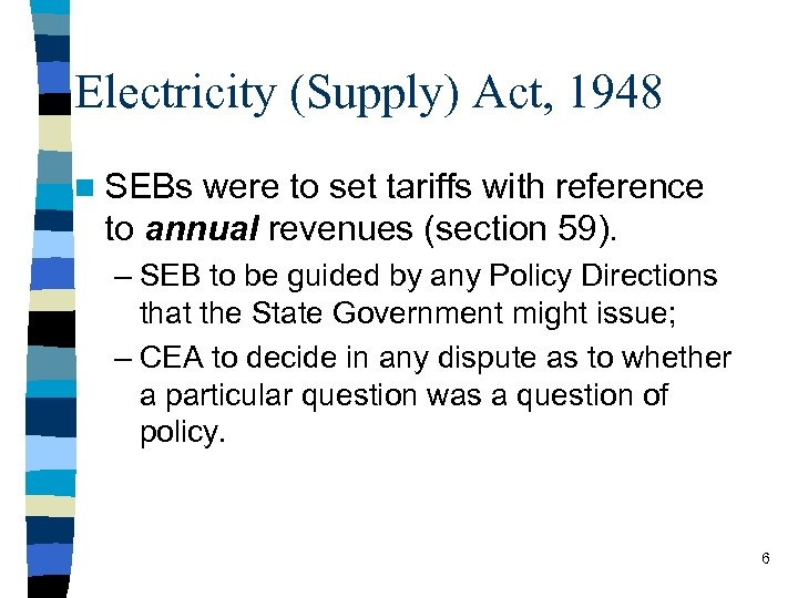 Electricity (Supply) Act, 1948 n SEBs were to set tariffs with reference to annual