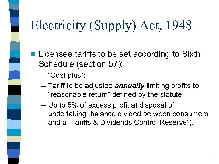 Electricity (Supply) Act, 1948 n Licensee tariffs to be set according to Sixth Schedule