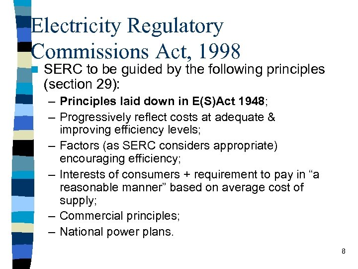 Electricity Regulatory Commissions Act, 1998 n SERC to be guided by the following principles