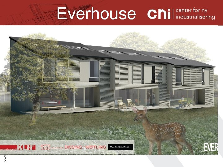 © CNI - Center for Ny Industrialisering 2008 Everhouse
