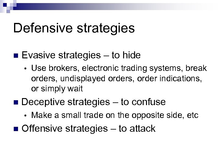 Defensive strategies n Evasive strategies – to hide • n Deceptive strategies – to