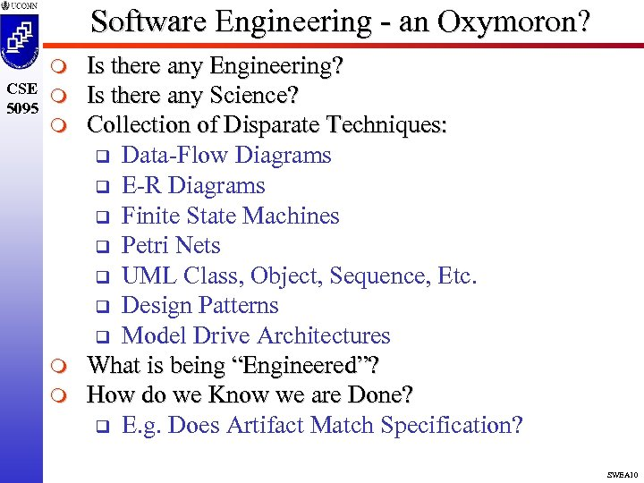 Software Engineering - an Oxymoron? m CSE m 5095 m m m Is there