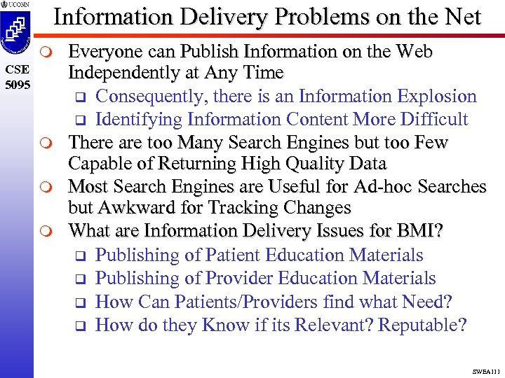 Information Delivery Problems on the Net m CSE 5095 m m m Everyone can
