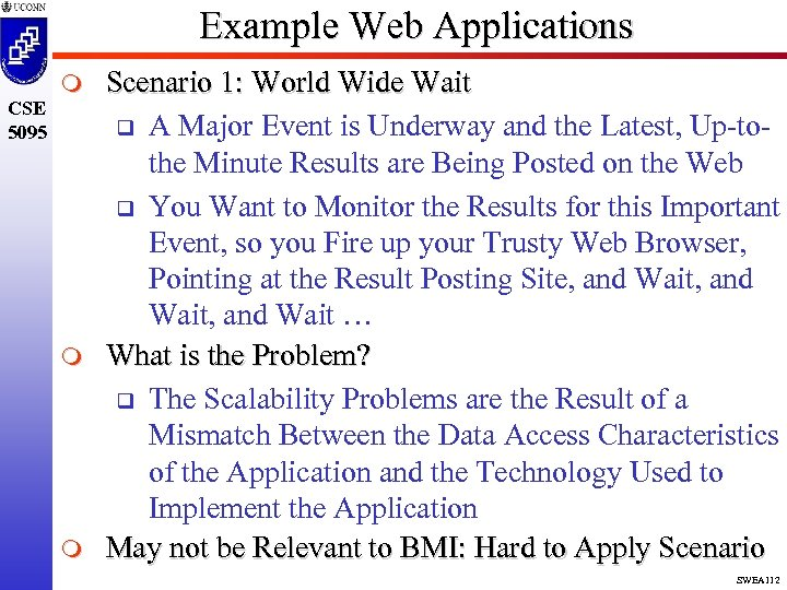Example Web Applications CSE 5095 m m m Scenario 1: World Wide Wait q