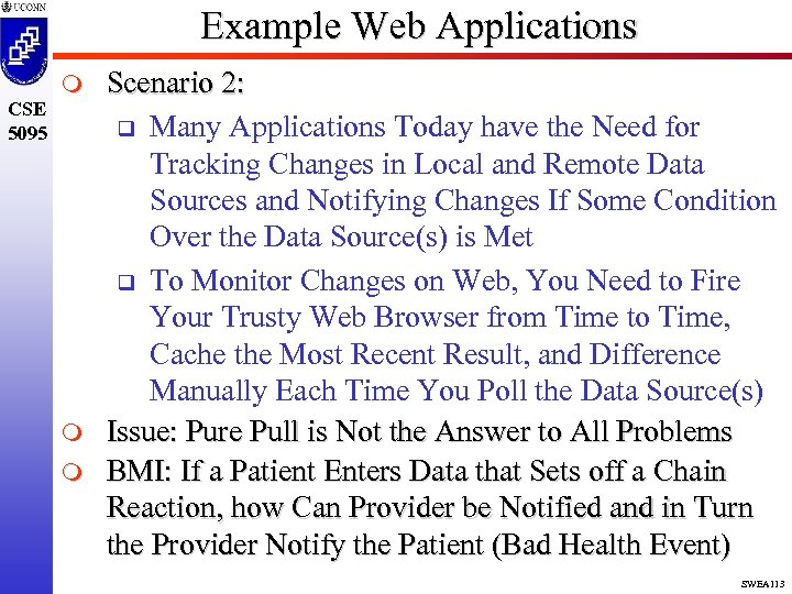 Example Web Applications CSE 5095 m m m Scenario 2: q Many Applications Today