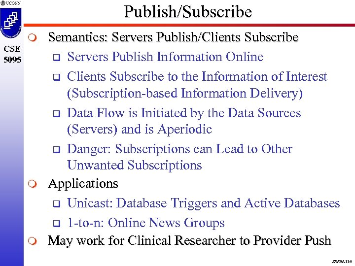 Publish/Subscribe CSE 5095 m m m Semantics: Servers Publish/Clients Subscribe q Servers Publish Information