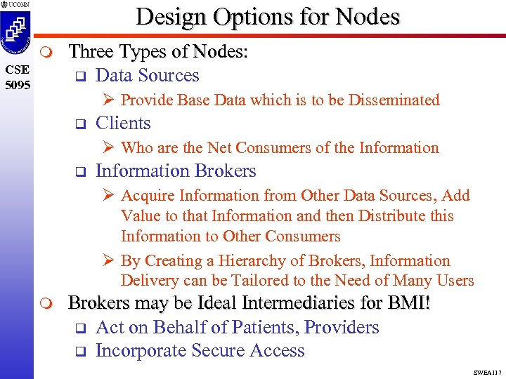 Design Options for Nodes m CSE 5095 Three Types of Nodes: q Data Sources
