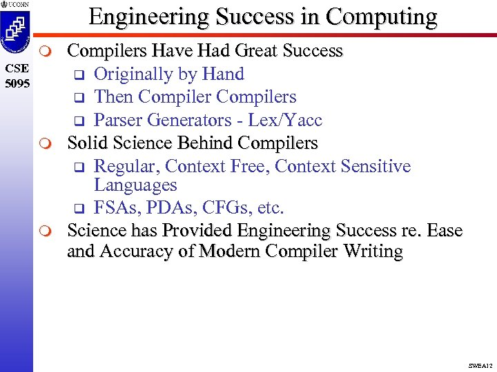 Engineering Success in Computing m CSE 5095 m m Compilers Have Had Great Success
