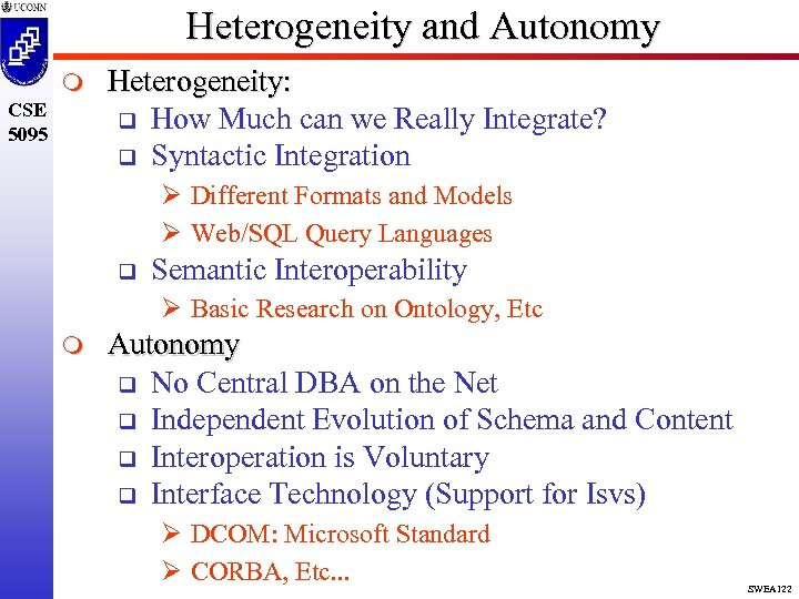 Heterogeneity and Autonomy m CSE 5095 Heterogeneity: q How Much can we Really Integrate?