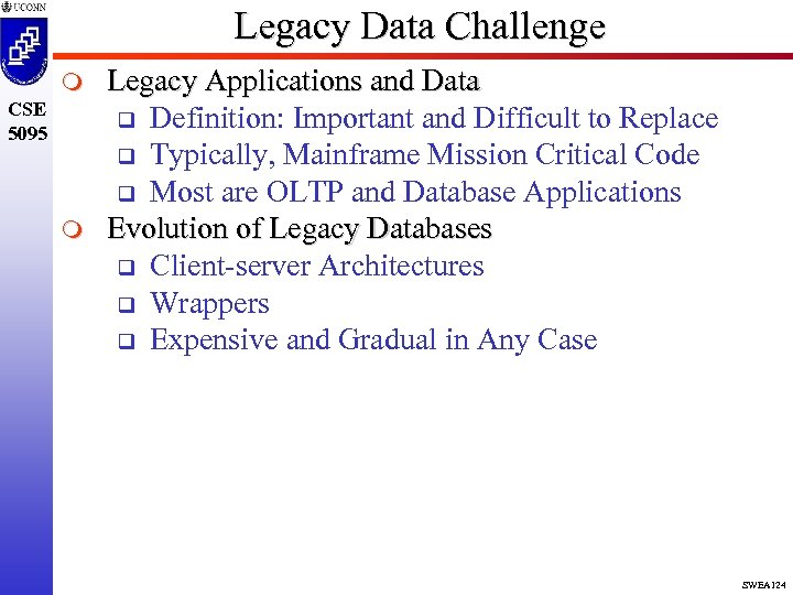 Legacy Data Challenge m CSE 5095 m Legacy Applications and Data q Definition: Important