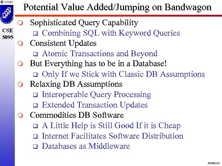 Potential Value Added/Jumping on Bandwagon m CSE 5095 m m Sophisticated Query Capability q