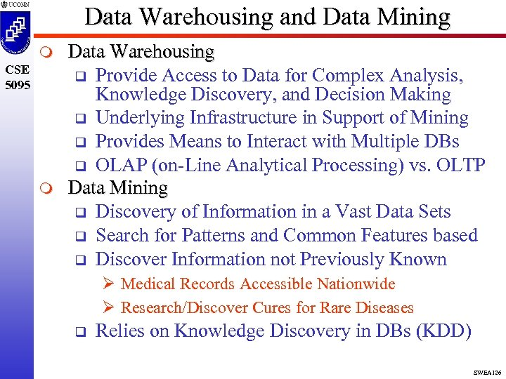 Data Warehousing and Data Mining m CSE 5095 m Data Warehousing q Provide Access