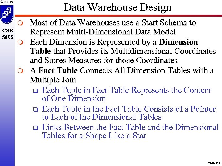 Data Warehouse Design m CSE 5095 m m Most of Data Warehouses use a