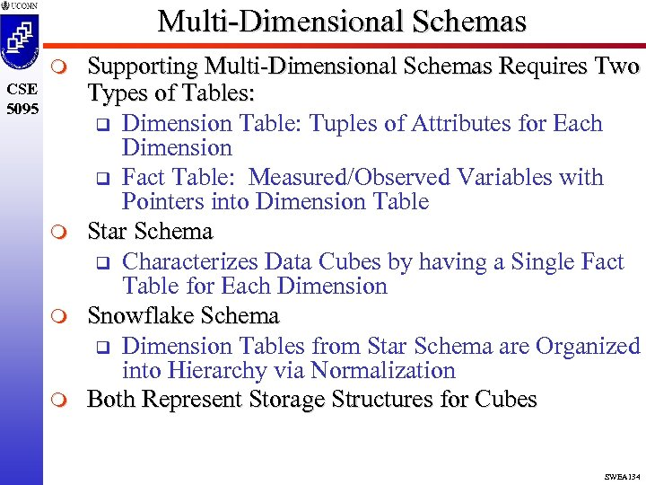 Multi-Dimensional Schemas m CSE 5095 m m m Supporting Multi-Dimensional Schemas Requires Two Types