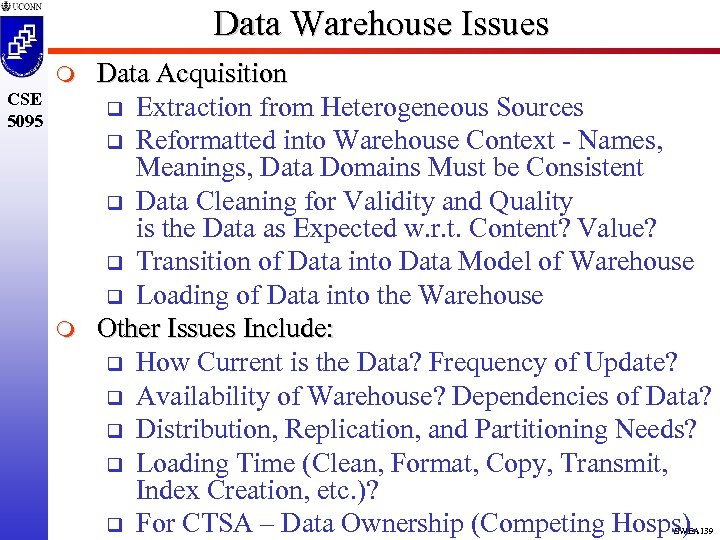 Data Warehouse Issues m CSE 5095 m Data Acquisition q Extraction from Heterogeneous Sources
