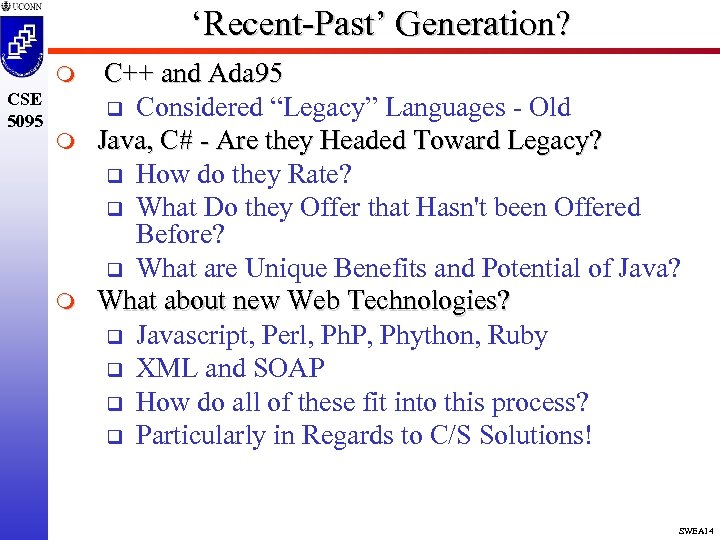 "'Recent-Past' Generation? m CSE 5095 m m C++ and Ada 95 q Considered ""Legacy"""